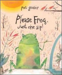 Please Frog, Just One Sip!